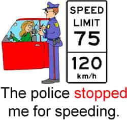 The police stopped me for speeding.